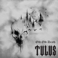 Tulus: Old Old Death