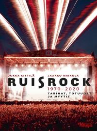 Kittilä, Jukka: Ruisrock 1970-2020