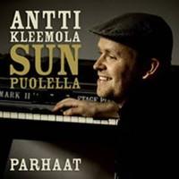 Kleemola, Antti: Sun puolella - Antti Kleemolan parhaat