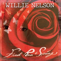 Nelson, Willie: First Rose Of Spring