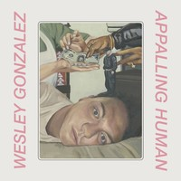 Gonzalez, Wayne: Appalling Human