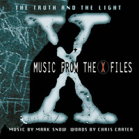 Soundtrack: The truth and the light (music from the X-files)