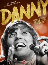 Danny: Danny - Tarina miehestä joka toi show'n Suomeen