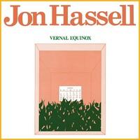 Hassell, Jon: Vernal Equinox