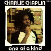 Chaplin, Charlie (reggae): One Of A Kind