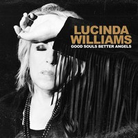 Williams, Lucinda: Good Souls Better Angels