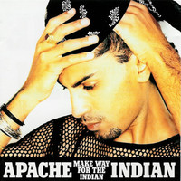 Apache Indian: Make Way For The Indian
