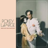 Lafarge, Pokey: Rock Bottom Rhapsody