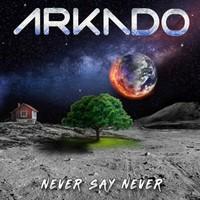 Arkado: Never Say Never