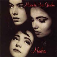 Miranda Sex Garden: Madra