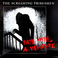 Screaming Tribesmen: Date With A Vampyre