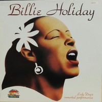 Holiday, Billie: Lady Day's Immortal Performances 1939-1944