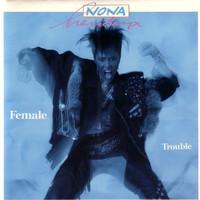 Hendryx, Nona: Female Trouble