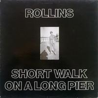 Rollins, Henry: Short Walk On A Long Pier