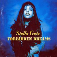 Stella getz: Forbidden Dreams
