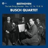 Busch Quartet: Beethoven Late String Quartets 12, 14