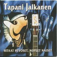 Jalkanen, Tapani : Hitaat Hevoset, Nopeet Naiset - Levykauppa Äx