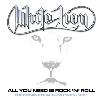 White Lion: All You Need is Rock 'n' Roll - The Complete Albums 1985-1991