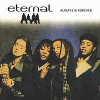 Eternal (UK): Always & Forever