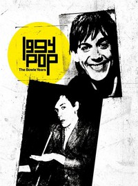 Pop, Iggy: The Bowie Years