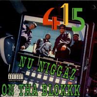 415: Nu Niggaz On Tha Blokkk