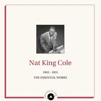 Cole, Nat King: 1943-1955 - the essential works