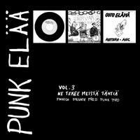 V/A: Punk elää vol 3: Ne tekee meistä tähtiä - Finnish Private Press Punk Rock 1980