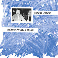 Your Food: Poke it with a stick