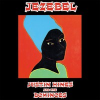Justin Hines And The Dominoes: Jezebel