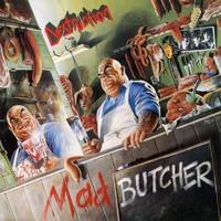 Destruction: Mad butcher