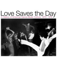 V/A: Love Saves the Day: A History Of American Dance Music Culture 1970-1979