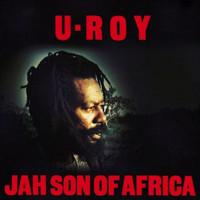 U Roy: Jah Son Of Africa