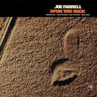 Farrell, Joe: Upon This Rock