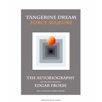 Edgar Froese (tangerine Dream): Tangerine dream force majeure