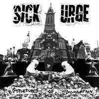 Sick Urge: Structures of Domination 1/2