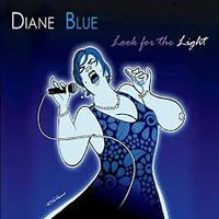 Diane Blue: Look For The Light