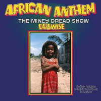 Dread, Mikey: African Anthem Dubwise (the Mikey Dread Show)