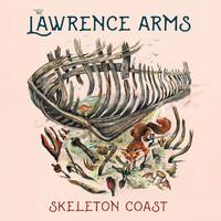 Lawrence Arms: Skeleton coast