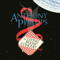 Phillips, Anthony: The living room concert: expanded & remastered edition