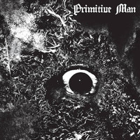 Primitive Man: Immersion