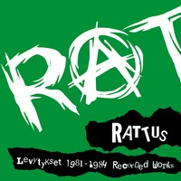 Rattus: Levytykset 1981-1984 Recorded Works
