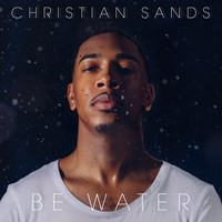 Sands, Christian: Be Water