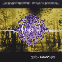 Jester's Funeral: Quick Silver Light