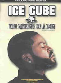 Ice Cube: Making of a Don