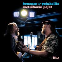 Kononen & Pajukallio: Metsähovin pojat - Live