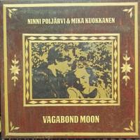 Poijärvi, Ninni / Kuokkanen, Mika : Vagabond Moon