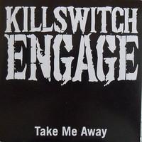 Killswitch Engage: Take Me Away