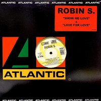 Robin S.: Show Me Love / Love For Love