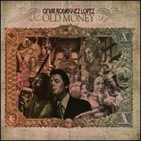 Rodriguez-Lopez, Omar: Old Money