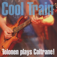 Cool Train: Tolonen plays Coltrane!